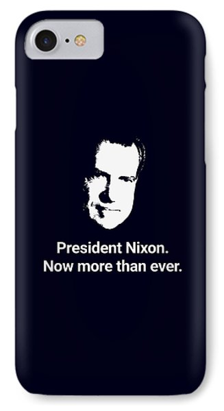 President Nixon - Now More Than Ever IPhone Case by War Is Hell Store