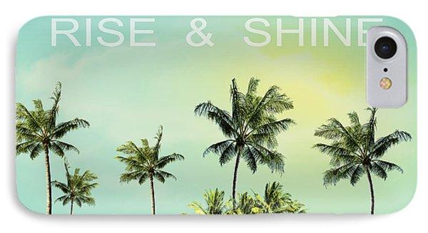 Rise And  Shine IPhone 7 Case by Mark Ashkenazi