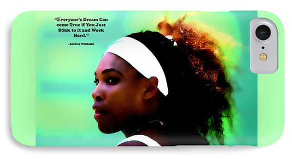 Serena Williams Motivational Quote 1a IPhone Case by Brian Reaves