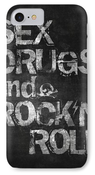 Sex Drugs And Rock N Roll IPhone 7 Case by Taylan Apukovska