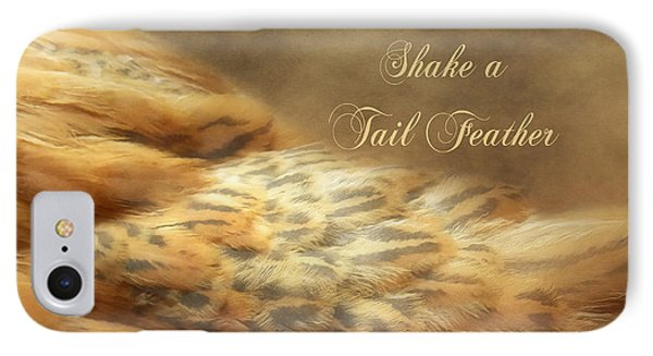 Shake A Tail Feather IPhone Case by Anita Faye