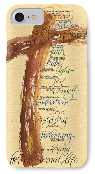 St Francis Peace Prayer  IPhone Case by Judy Dodds