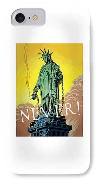 Statue Of Liberty In Chains -- Never IPhone Case by War Is Hell Store