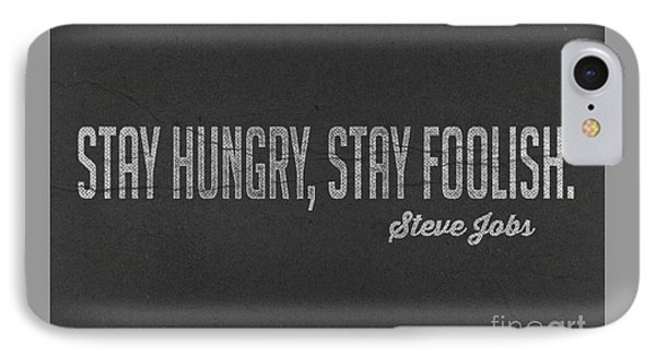 Steve Jobs Stay Hungry Stay Foolish IPhone Case by Edward Fielding