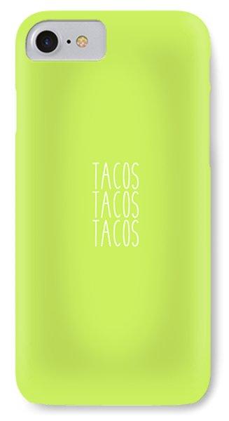 Tacos IPhone 7 Case by Cortney Herron