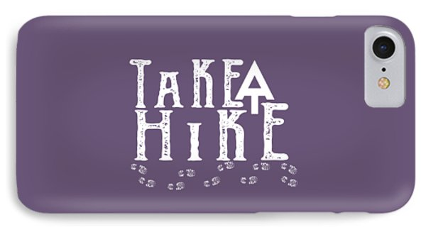 Take A Hike  IPhone Case by Heather Applegate