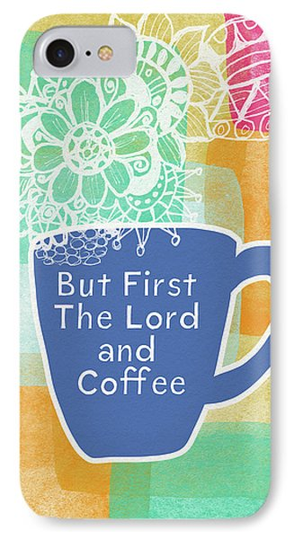 The Lord And Coffee- Art By Linda Woods IPhone Case by Linda Woods