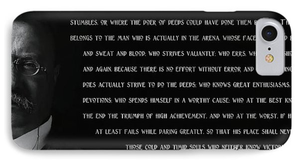 The Man In The Arena - Teddy Roosevelt 1910 IPhone Case by Daniel Hagerman