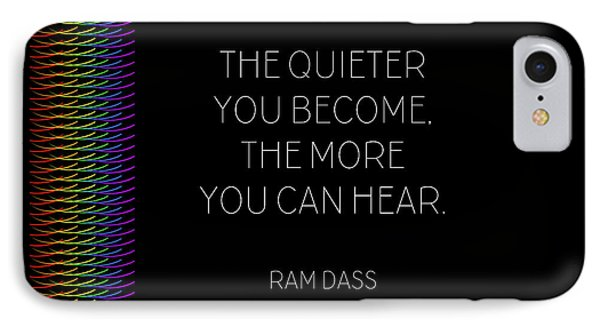 The Quieter You Become IPhone Case by Liesl Marelli