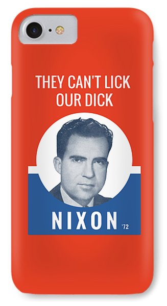 They Can't Lick Our Dick - Nixon '72 Election Poster IPhone Case by War Is Hell Store