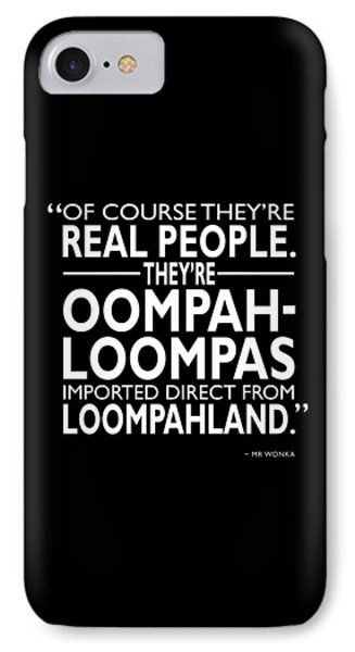 Theyre Oompa Loompas IPhone 7 Case by Mark Rogan