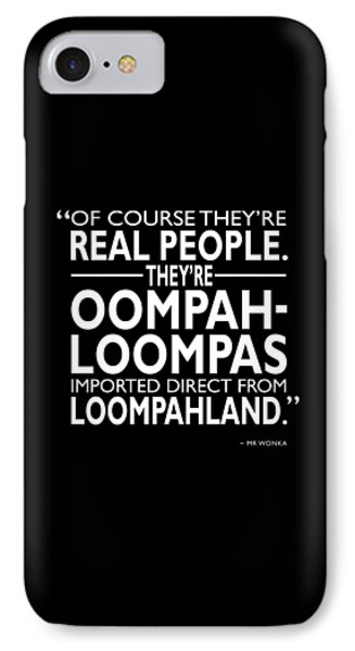 Theyre Oompa Loompas IPhone Case by Mark Rogan