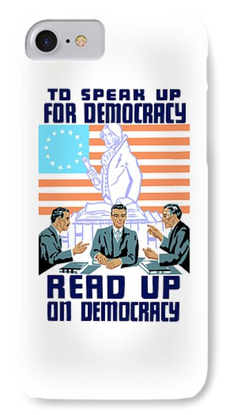 To Speak Up For Democracy Read Up On Democracy IPhone Case by War Is Hell Store