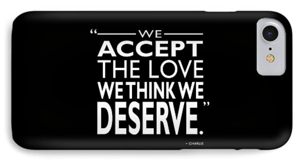 We Accept The Love IPhone Case by Mark Rogan