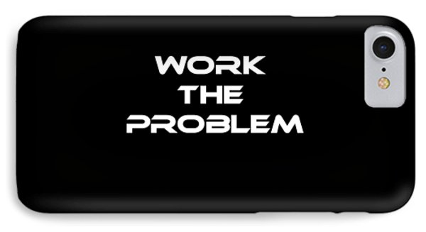 Work The Problem The Martian Tee IPhone Case by Edward Fielding