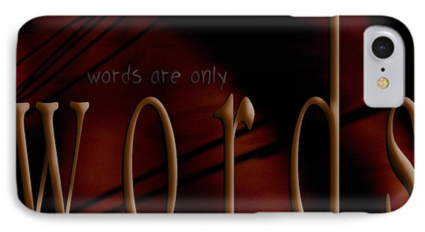 Words Are Only Words 5 IPhone Case by Vicki Ferrari