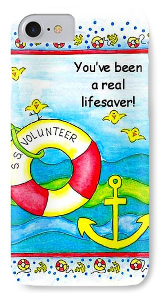 You Have Been A Real Lifesaver Phone Case by Karon Melillo DeVega