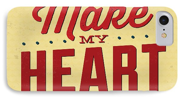 You Make My Heart Pound IPhone Case by Naxart Studio