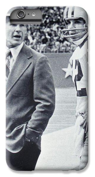 Dallas Cowboys Coach Tom Landry And Quarterback #12 Roger Staubach IPhone 7 Plus Case by Donna Wilson