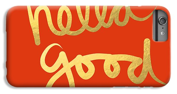 Hella Good In Orange And Gold IPhone 7 Plus Case by Linda Woods