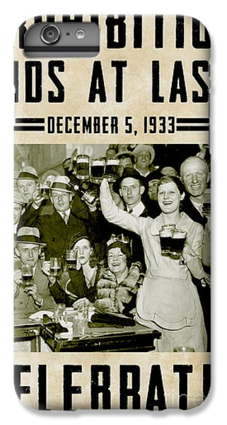 Prohibition Ends Celebrate IPhone 7 Plus Case by Jon Neidert