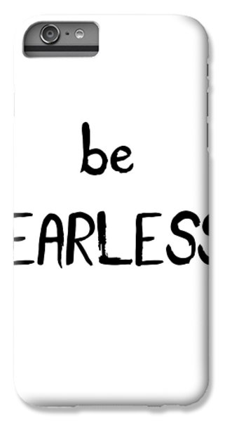 Be Fearless IPhone 7 Plus Case by Emiliano Deificus