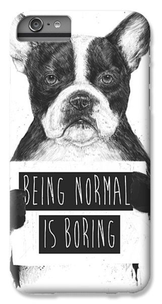 Being Normal Is Boring IPhone 7 Plus Case by Balazs Solti