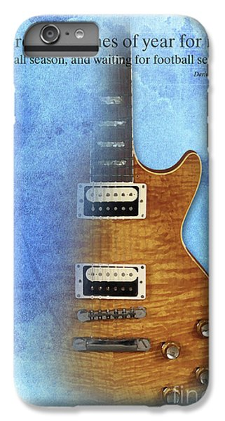Darius Rucker Inspirational Quote, Electric Guitar Poster For Music Lovers And Musicians IPhone 7 Plus Case by Pablo Franchi