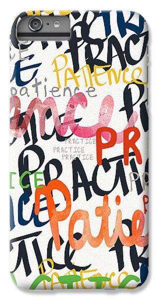 Practice Patience- Art By Linda Woods IPhone 7 Plus Case by Linda Woods