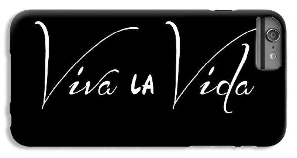 Viva La Vida IPhone 7 Plus Case by Liesl Marelli