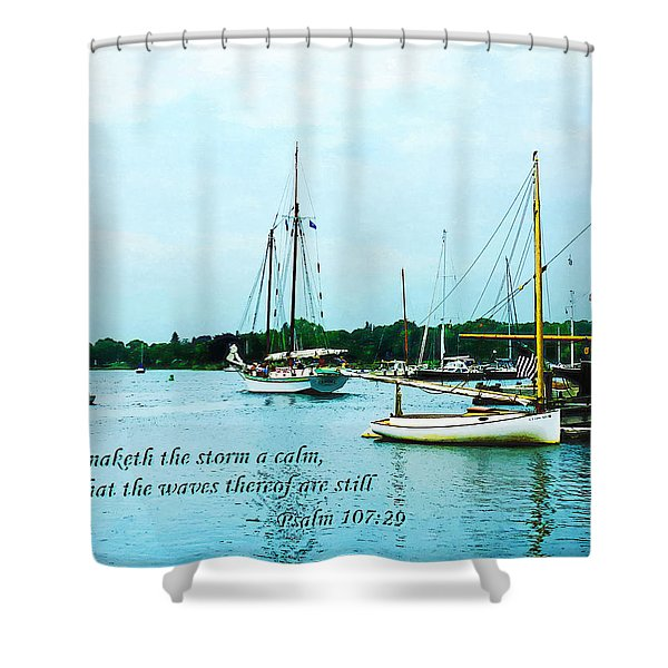 Psalm 107-29 He Maketh The Storm A Calm Shower Curtain by Susan Savad