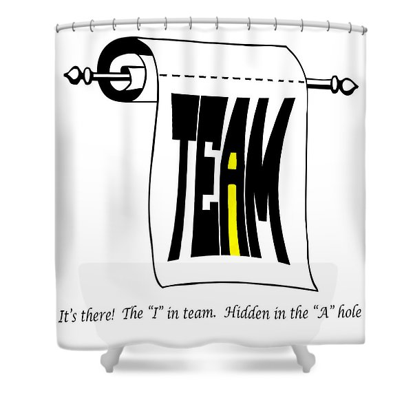 The i in Team Shower Curtain by Steve Harrington