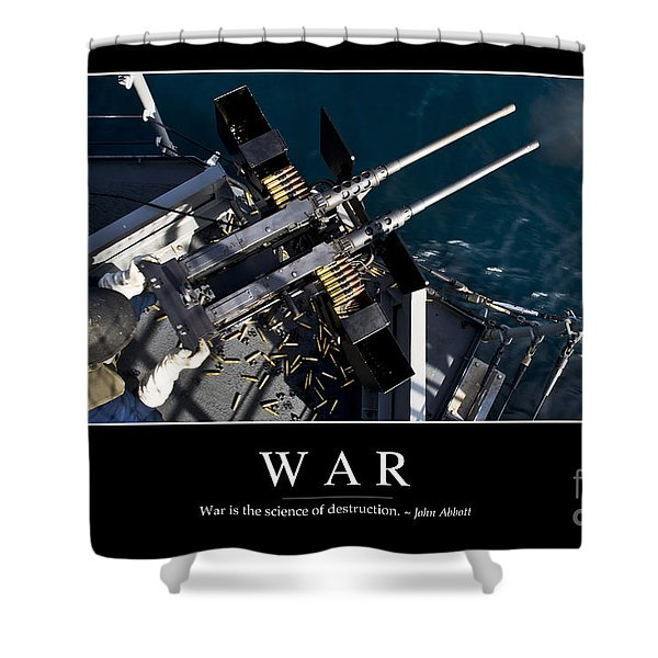 War Inspirational Quote Shower Curtain by Stocktrek Images