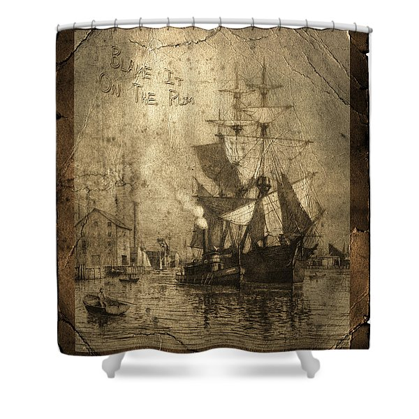 Blame It On The Rum Schooner Shower Curtain by John Stephens