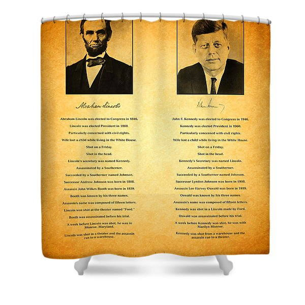 Abraham Lincoln And John F Kennedy Presidential Similarities And Coincidences Conspiracy Theory Fun Shower Curtain by Design Turnpike