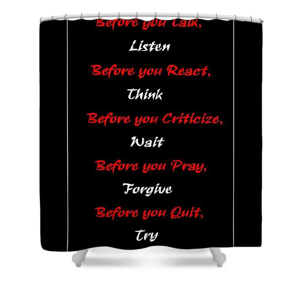 Before you  Shower Curtain by Barbara Griffin