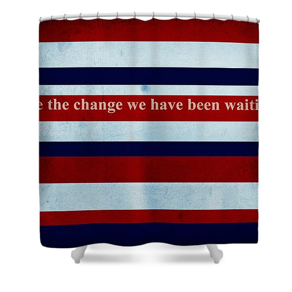 Carpe Diem Series - Barack Obama Shower Curtain by Andrea Anderegg