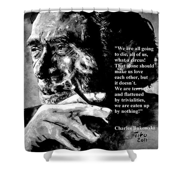 Charles Bukowski Shower Curtain by Richard Tito