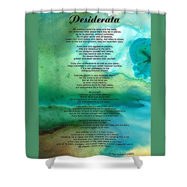Desiderata 2 - Words Of Wisdom Shower Curtain by Sharon Cummings