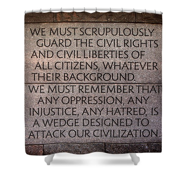 Franklin Delano Roosevelt Memorial Civil Rights Quote Shower Curtain by John Cardamone