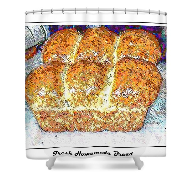 Fresh Homemade Bread 2 Shower Curtain by Barbara Griffin