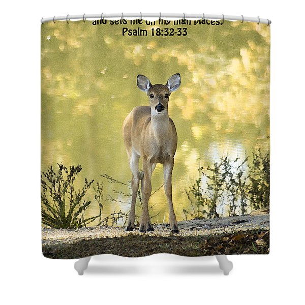 He Makes My Feet Like The Feet of Deer Shower Curtain by Kathy Clark