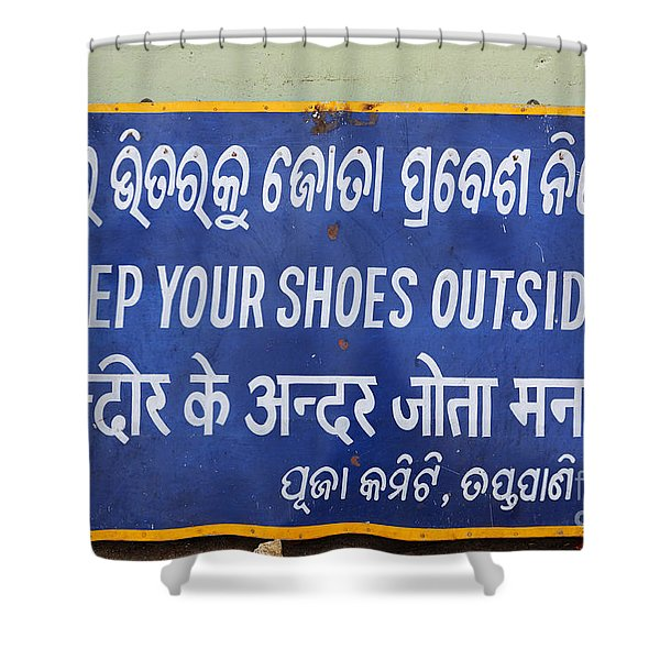 Keep Your Shoes Outside Notice India Shower Curtain by Robert Preston