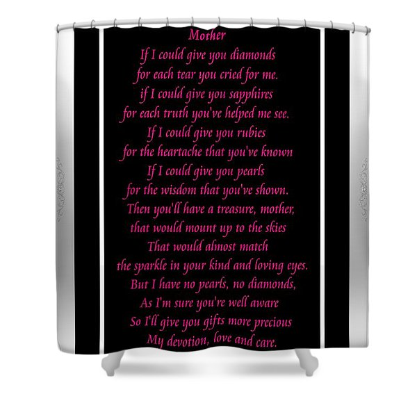 Mother If I Could Give You Shower Curtain by Barbara Griffin