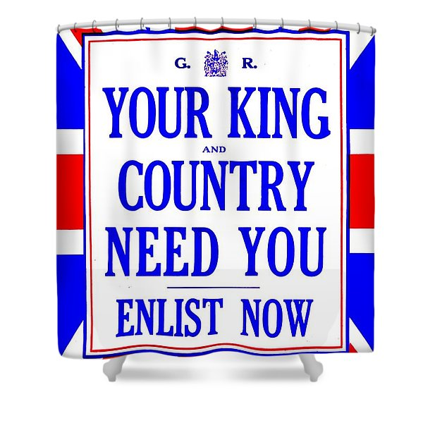 Recruiting Poster - Britain - King And Country Shower Curtain by Benjamin Yeager