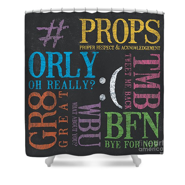 Tween Textspeak 3 Shower Curtain by Debbie DeWitt