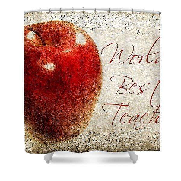 Worlds Best Teacher Shower Curtain by Andee Design