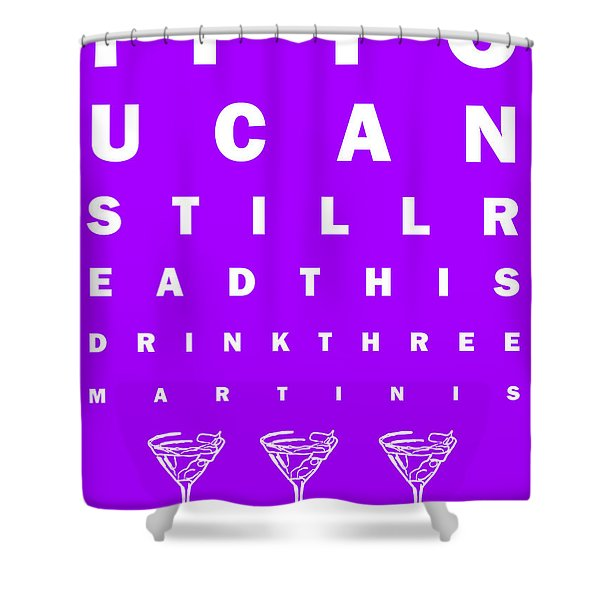 Eye Exam Chart - If You Can Read This Drink Three Martinis - Purple Shower Curtain by Wingsdomain Art and Photography