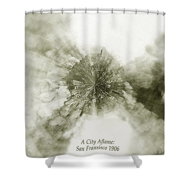 Planet Wee San Fransisco 1906 Fire Shower Curtain by Nikki Marie Smith
