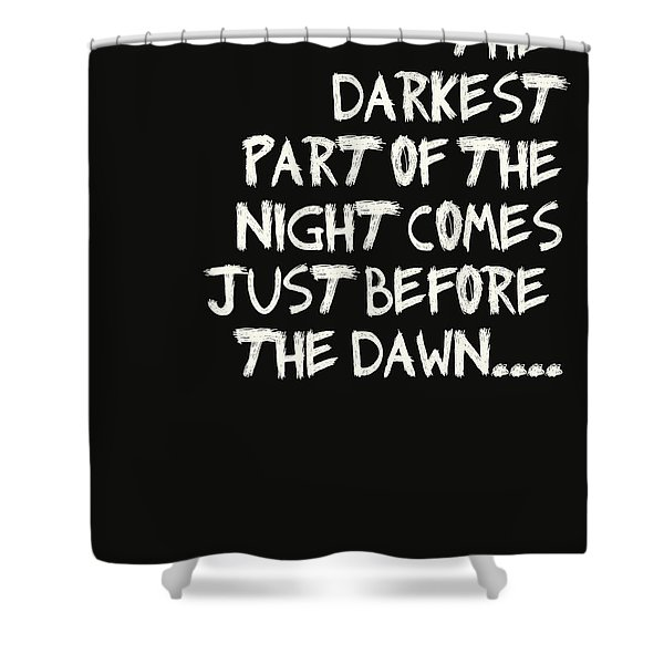 The Darkest Part of the Night Shower Curtain by Nomad Art And  Design